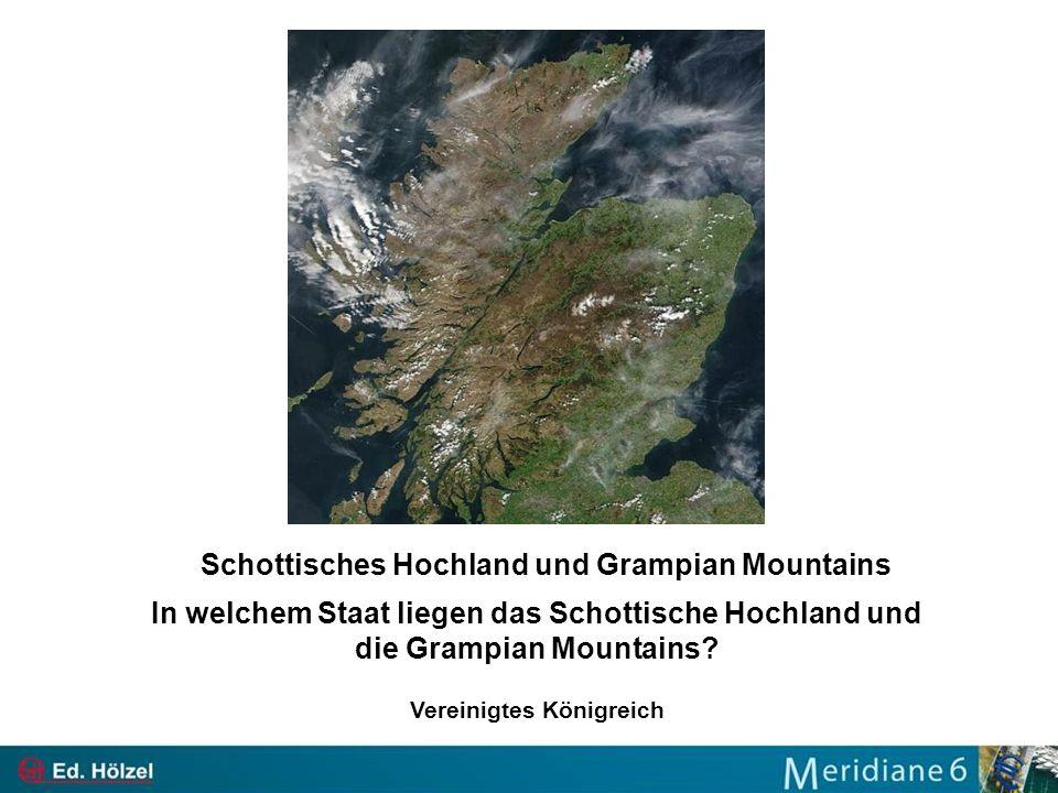 Schottisches Hochland und Grampian Mountains In welchem Staat liegen das Schottische Hochland und die Grampian Mountains? Vereinigtes Königreich