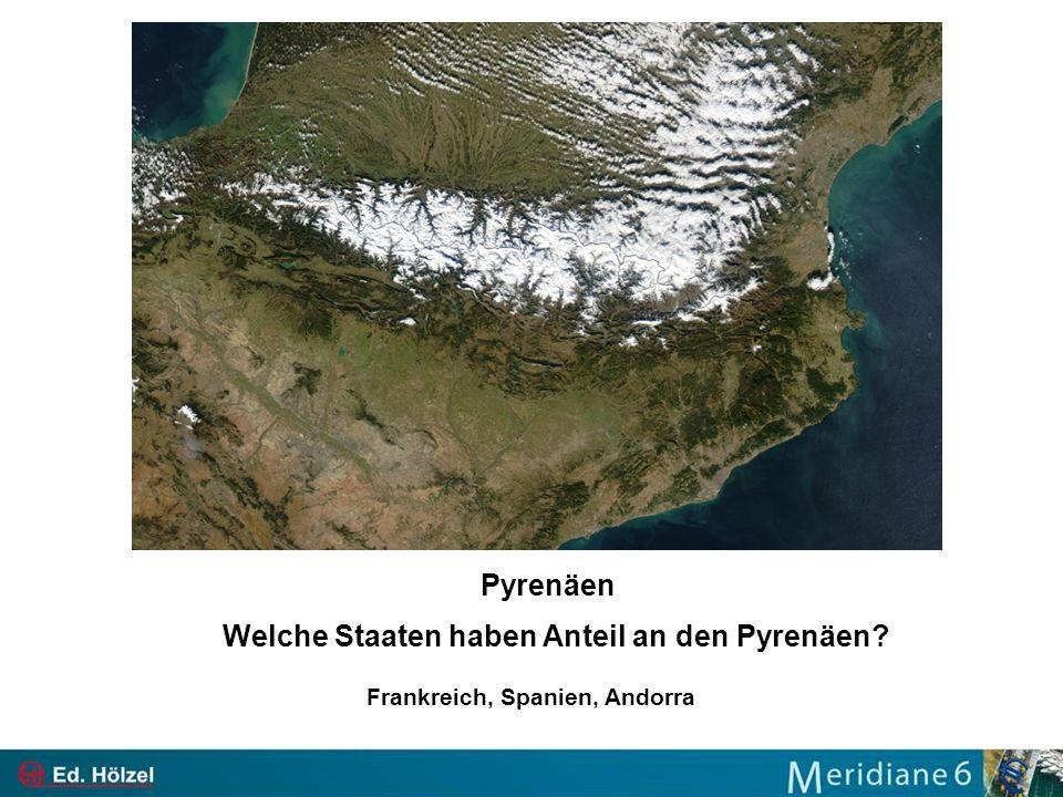 Pyrenäen Welche Staaten haben Anteil an den Pyrenäen? Frankreich, Spanien, Andorra