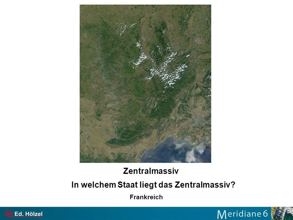 Zentralmassiv In welchem Staat liegt das Zentralmassiv? Frankreich