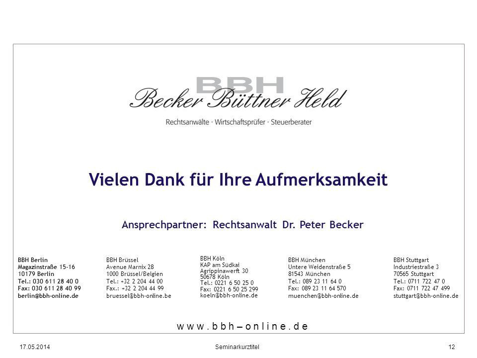 Vielen Dank für Ihre Aufmerksamkeit w w w. b b h – o n l i n e. d e BBH Berlin Magazinstraße 15-16 10179 Berlin Tel.: 030 611 28 40 0 Fax: 030 611 28