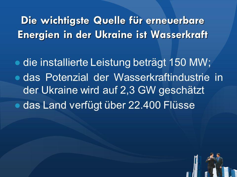 Die wichtigste Quelle für erneuerbare Energien in der Ukraine ist Wasserkraft die installierte Leistung beträgt 150 MW; das Potenzial der Wasserkraftindustrie in der Ukraine wird auf 2,3 GW geschätzt das Land verfügt über 22.400 Flüsse
