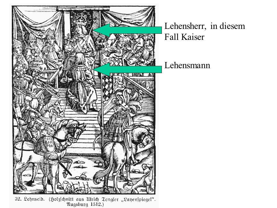 Lehensherr, in diesem Fall Kaiser Lehensmann