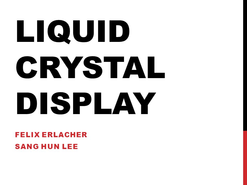 LIQUID CRYSTAL DISPLAY FELIX ERLACHER SANG HUN LEE