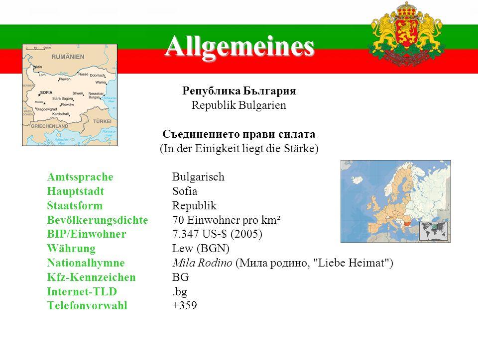Allgemeines Република България Republik Bulgarien Съединението прави силата (In der Einigkeit liegt die Stärke) AmtsspracheBulgarisch HauptstadtSofia
