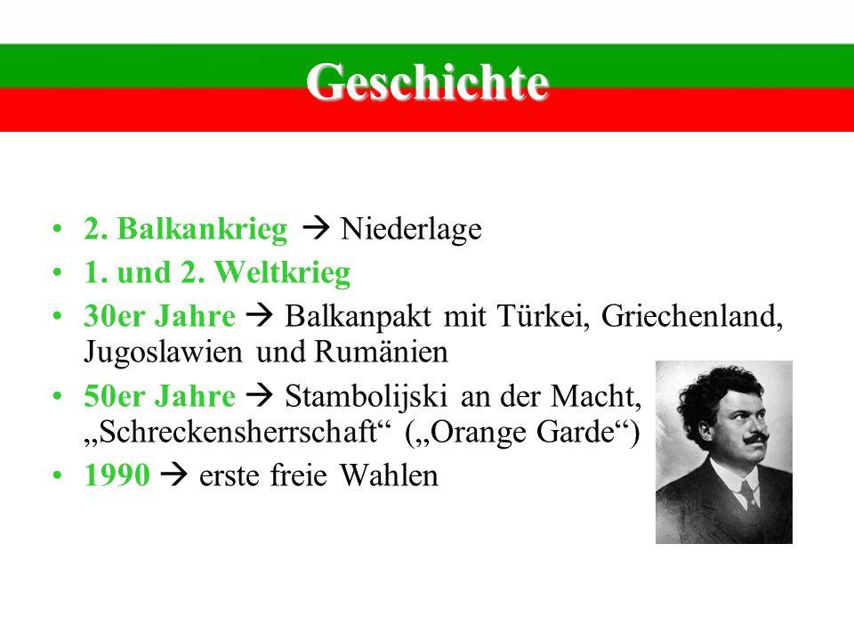 Geschichte 2. Balkankrieg Niederlage 1. und 2. Weltkrieg 30er Jahre Balkanpakt mit Türkei, Griechenland, Jugoslawien und Rumänien 50er Jahre Stambolij