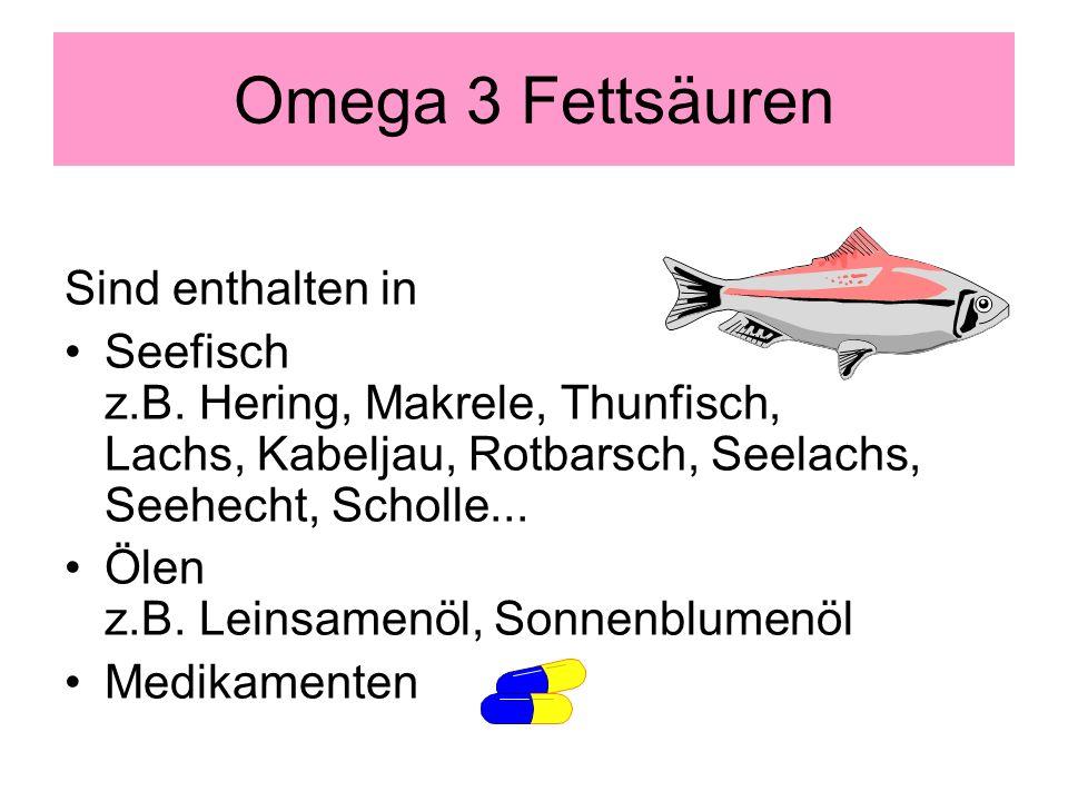 Sind enthalten in Seefisch z.B.