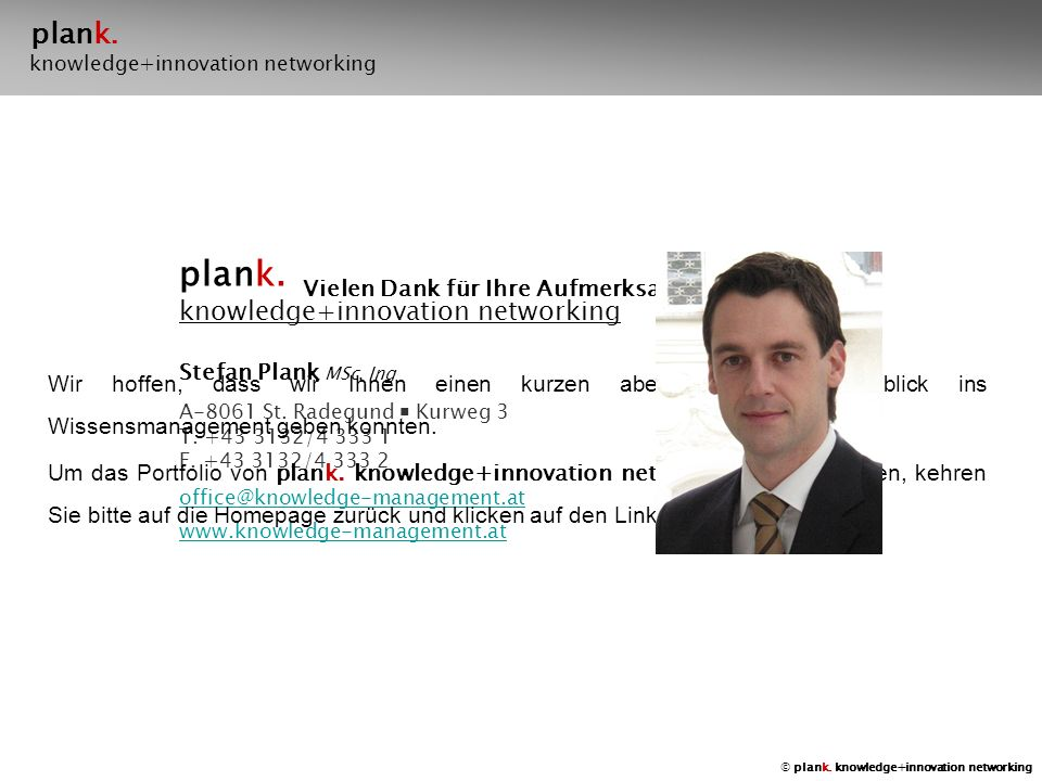plank. knowledge+innovation networking Stefan Plank MSc, Ing A-8061 St.