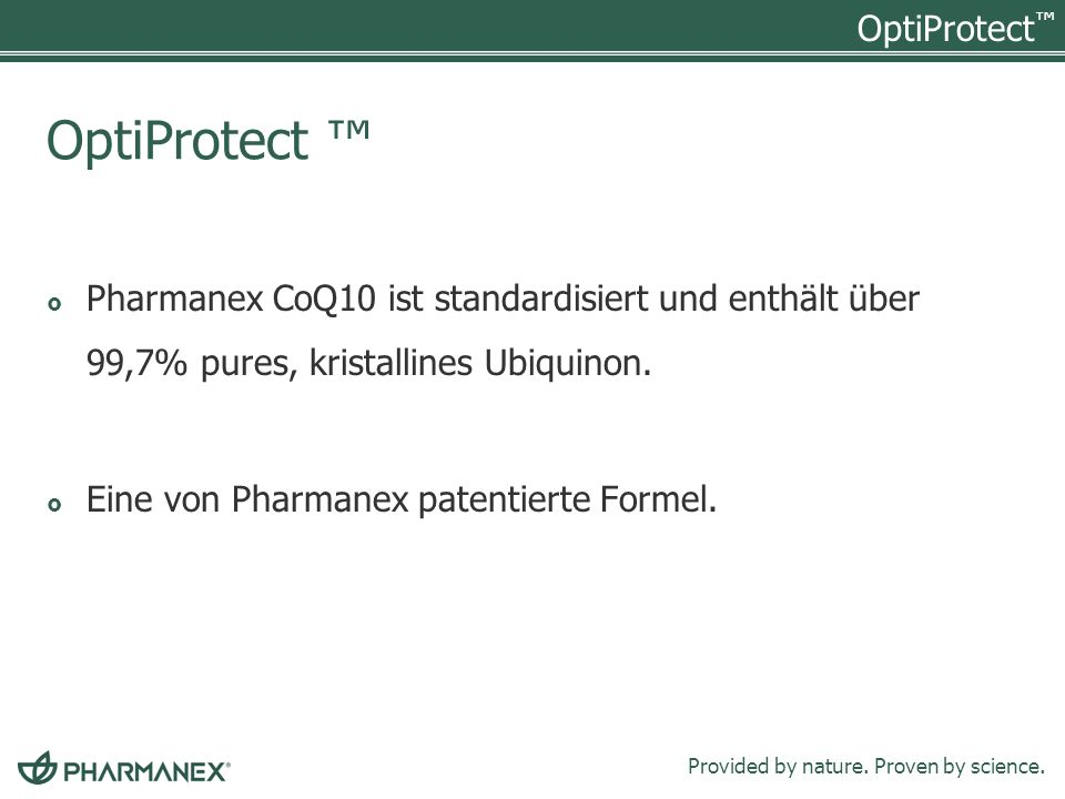 OptiProtect Provided by nature. Proven by science. OptiProtect Pharmanex CoQ10 ist standardisiert und enthält über 99,7% pures, kristallines Ubiquinon