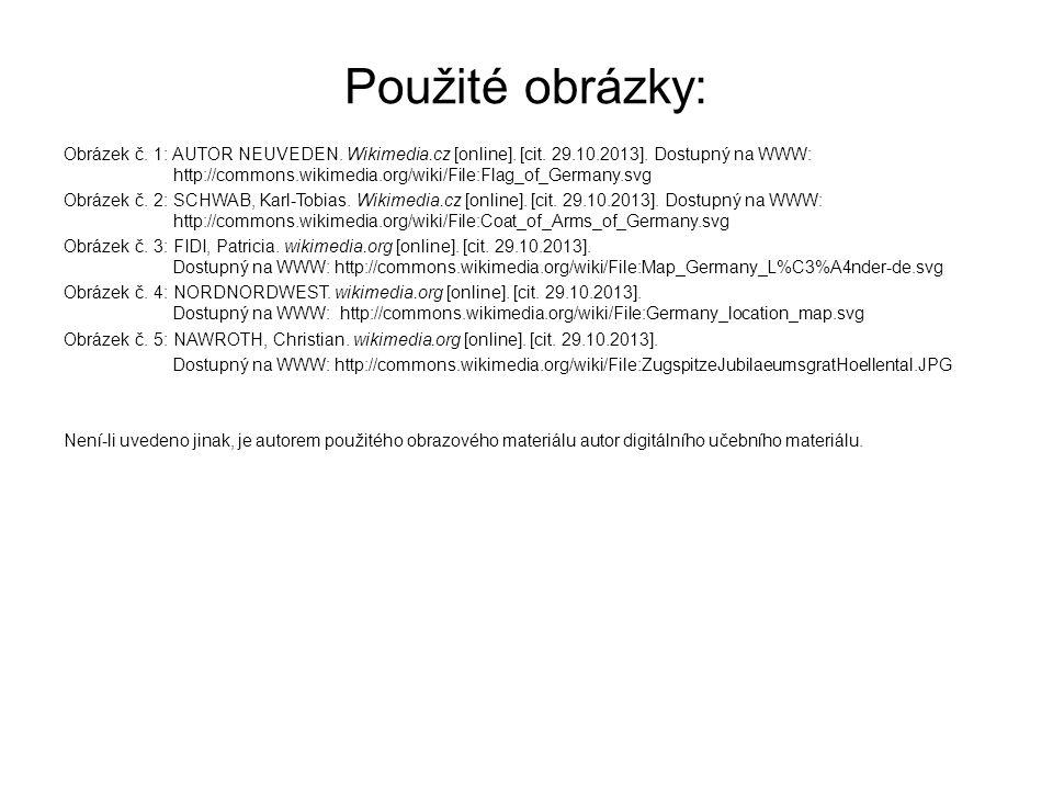 Použité obrázky: Obrázek č. 1: AUTOR NEUVEDEN. Wikimedia.cz [online]. [cit. 29.10.2013]. Dostupný na WWW: http://commons.wikimedia.org/wiki/File:Flag_