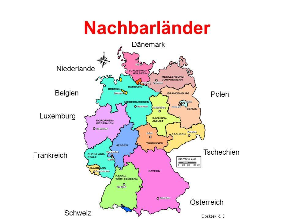 Nachbarländer Frankreich Luxemburg Belgien Niederlande Dänemark Polen Tschechien Österreich Schweiz Obrázek č. 3