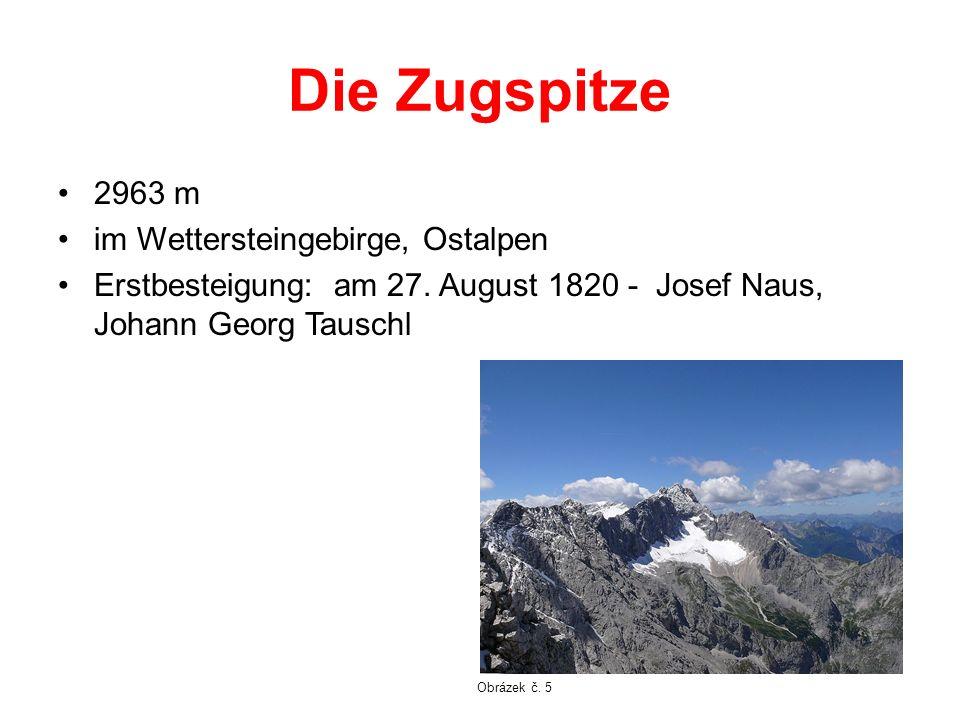 Die Zugspitze 2963 m im Wettersteingebirge, Ostalpen Erstbesteigung: am 27. August 1820 - Josef Naus, Johann Georg Tauschl Obrázek č. 5