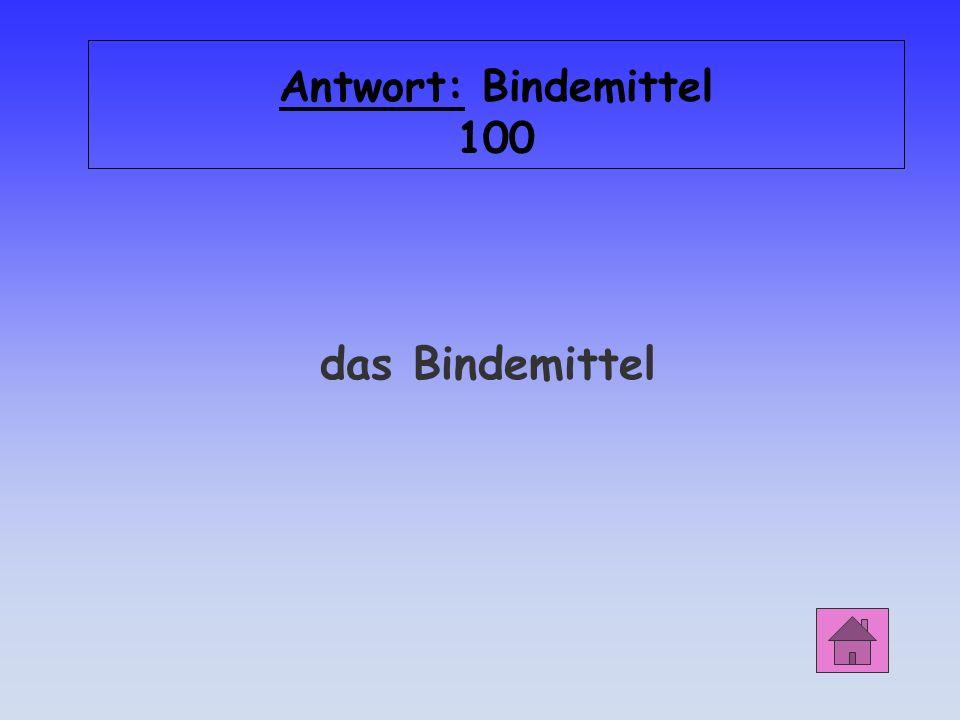 Bindemittel 100 Welcher Bestandteil sorgt für eine ausreichende Kohäsion und Adhäsion von Beschichtungen?