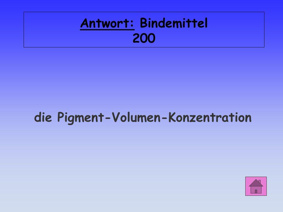 Bindemittel 200 Welcher Wert gibt an, gibt an, wie viel Prozent des Gesamtvolumens einer Beschichtung Pigmentanteile sind?