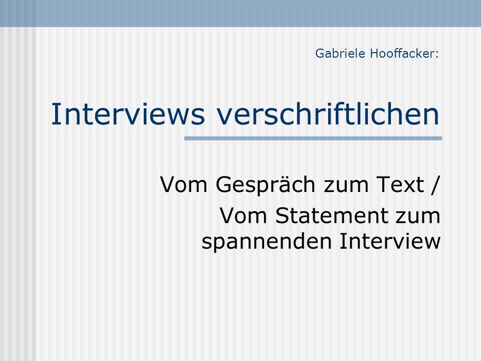 Gabriele Hooffacker: Interviews verschriftlichen Vom Gespräch zum Text / Vom Statement zum spannenden Interview
