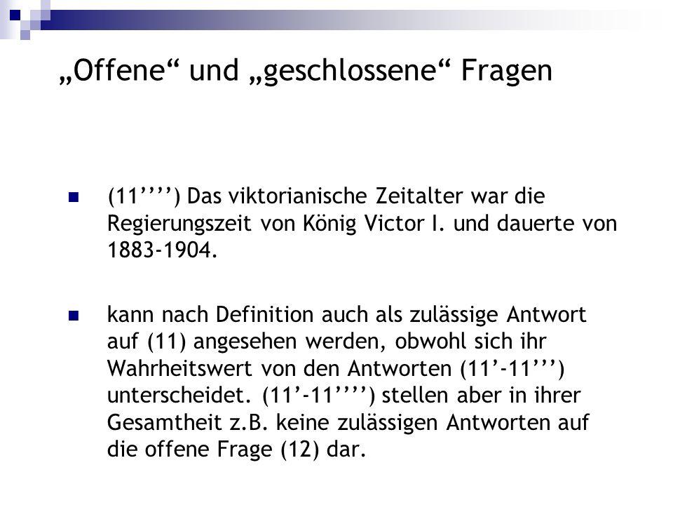 Offene und geschlossene Fragen (11) Das viktorianische Zeitalter war die Regierungszeit von König Victor I. und dauerte von 1883-1904. kann nach Defin