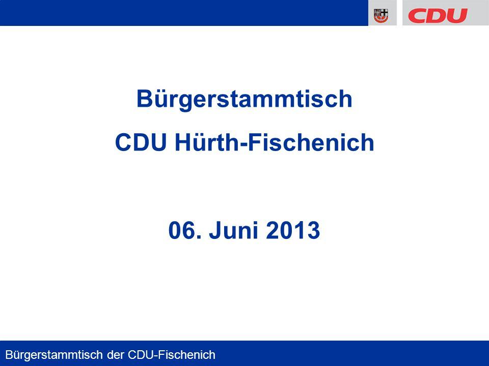 1 Bürgerstammtisch CDU Hürth-Fischenich 06. Juni 2013 Bürgerstammtisch der CDU-Fischenich