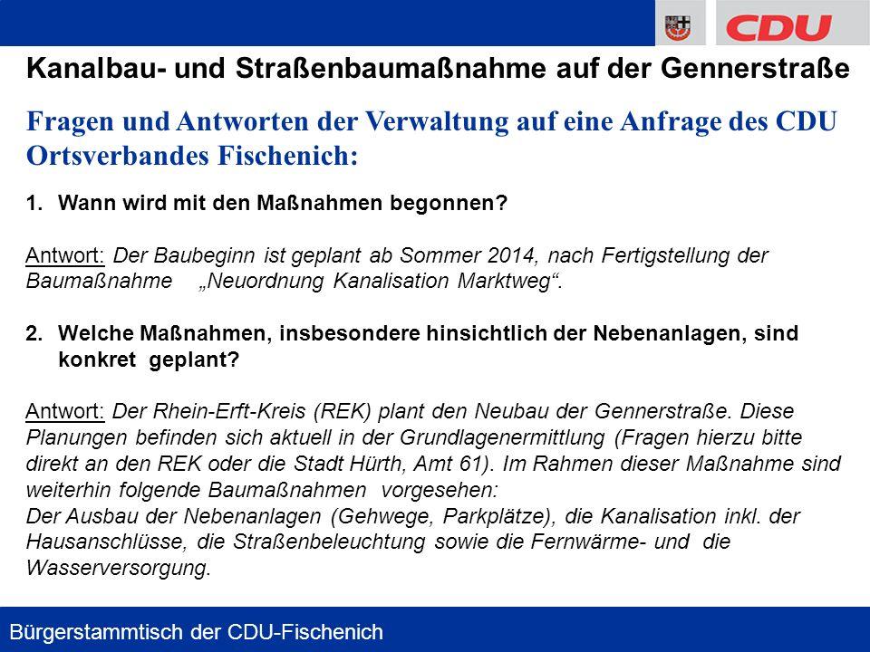 3 Kanalbau- und Straßenbaumaßnahme auf der Gennerstraße Fragen und Antworten der Verwaltung auf eine Anfrage des CDU Ortsverbandes Fischenich: 1.Wann wird mit den Maßnahmen begonnen.