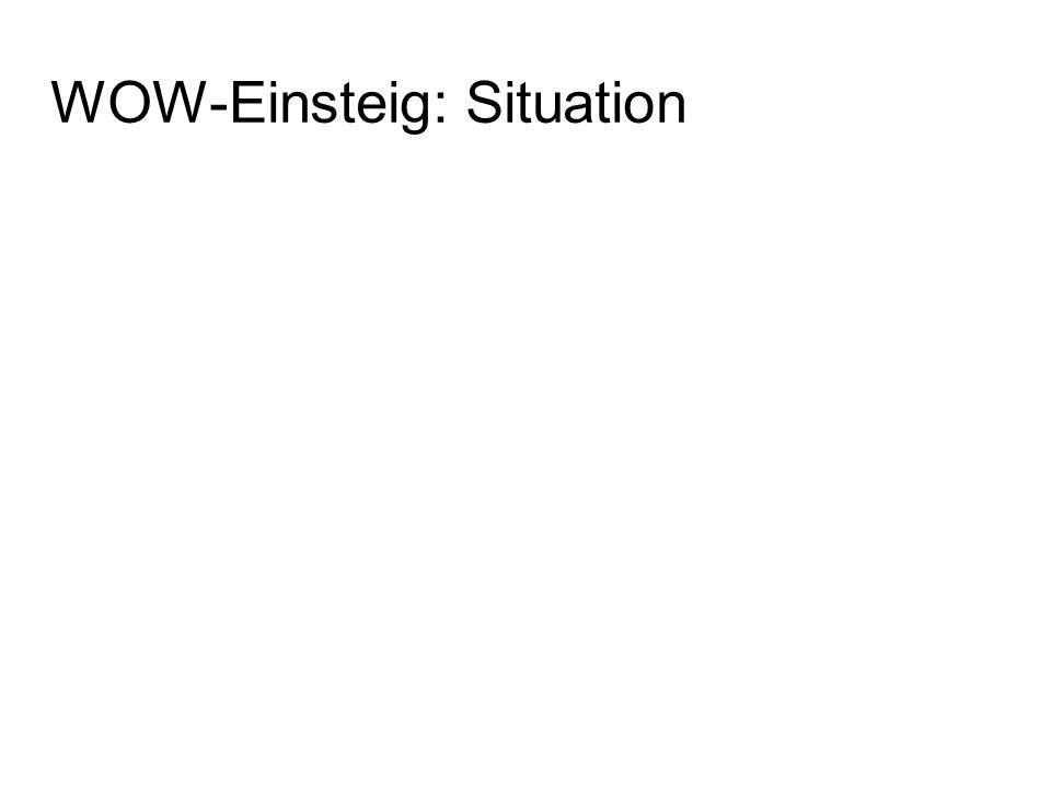 WOW-Einsteig: Komplikation