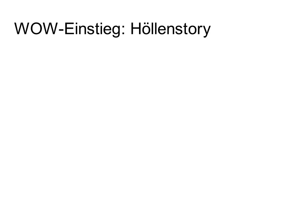 WOW-Einstieg: Höllenstory