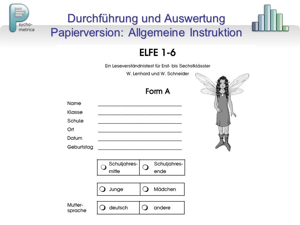 Durchführung und Auswertung Papierversion: Allgemeine Instruktion