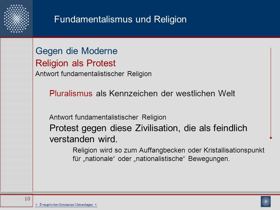 > Evangelisches Gymnasium Meinerzhagen < 10 Fundamentalismus und Religion Pluralismus als Kennzeichen der westlichen Welt Antwort fundamentalistischer