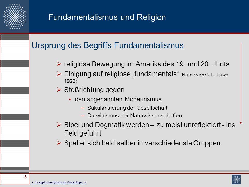 > Evangelisches Gymnasium Meinerzhagen < 8 Fundamentalismus und Religion religiöse Bewegung im Amerika des 19. und 20. Jhdts Einigung auf religiöse fu
