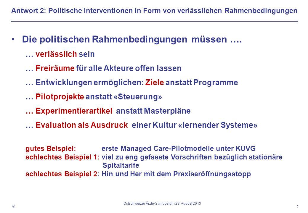 Antwort 2: Politische Interventionen in Form von verlässlichen Rahmenbedingungen Die politischen Rahmenbedingungen müssen ….