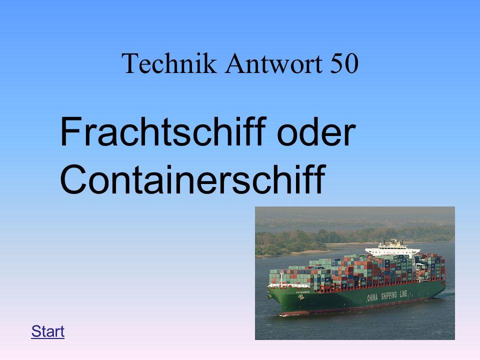 Technik Antwort 50 Frachtschiff oder Containerschiff Start