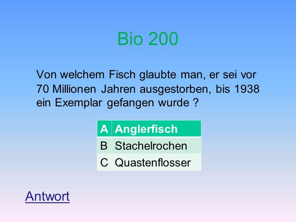 Bio 200 Von welchem Fisch glaubte man, er sei vor 70 Millionen Jahren ausgestorben, bis 1938 ein Exemplar gefangen wurde ? Antwort AAnglerfisch BStach