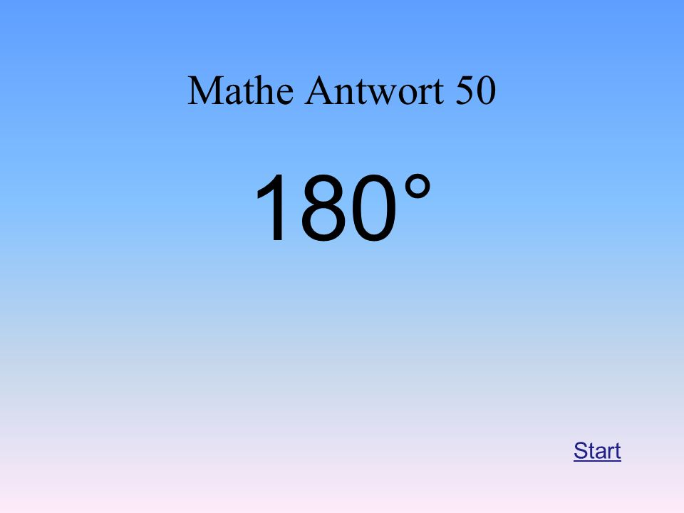 Mathe Antwort 50 180° Start