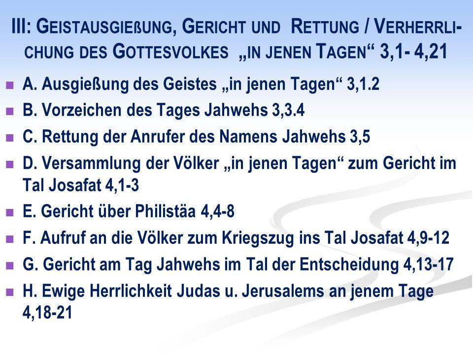 III: G EISTAUSGIEßUNG, G ERICHT UND R ETTUNG / V ERHERRLI - CHUNG DES G OTTESVOLKES IN JENEN T AGEN 3,1- 4,21 A.