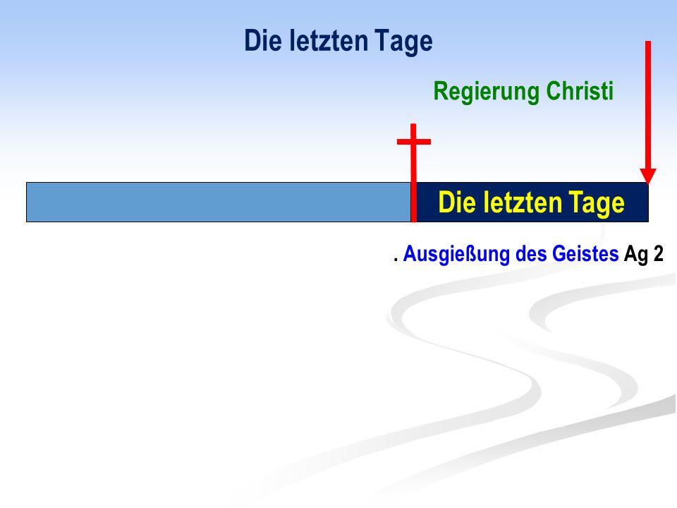 . Ausgießung des Geistes Ag 2 Regierung Christi