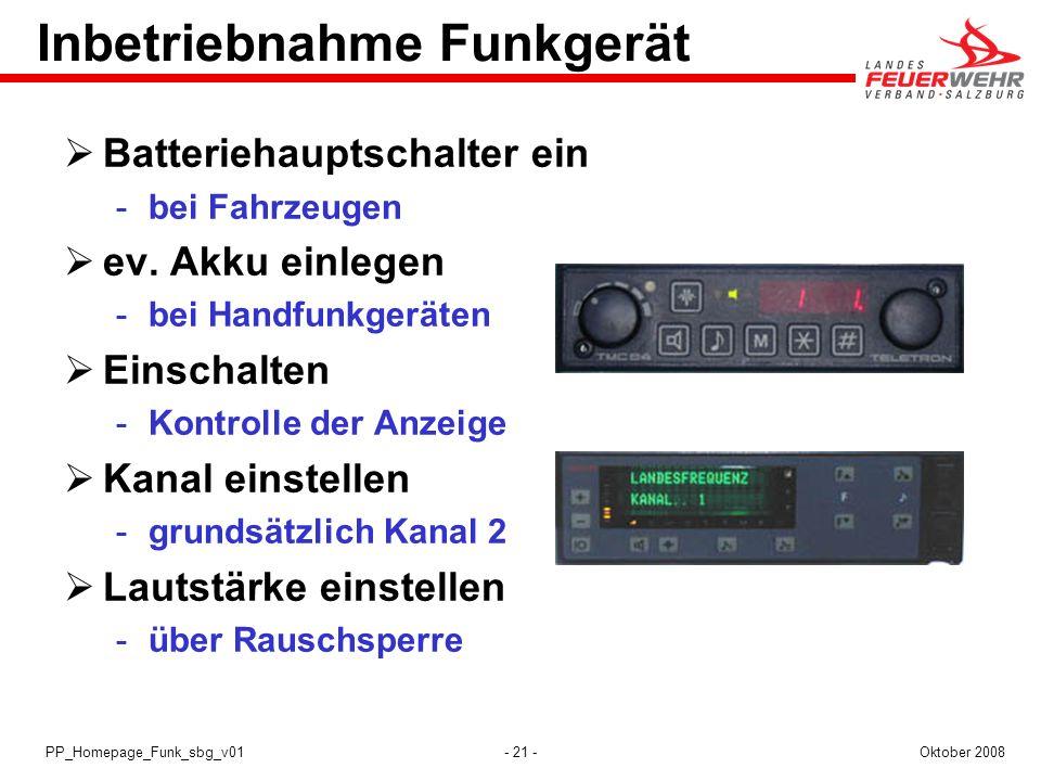 - 21 -Oktober 2008PP_Homepage_Funk_sbg_v01 Inbetriebnahme Funkgerät Batteriehauptschalter ein bei Fahrzeugen ev. Akku einlegen bei Handfunkgeräten E