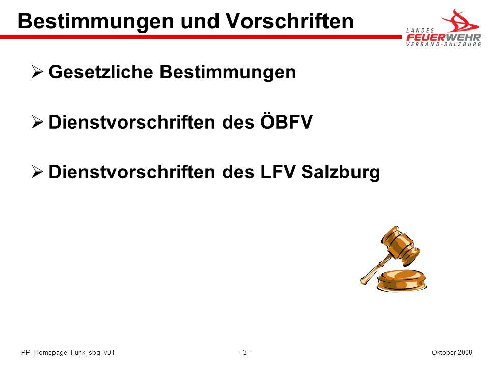 - 3 -Oktober 2008PP_Homepage_Funk_sbg_v01 Bestimmungen und Vorschriften Gesetzliche Bestimmungen Dienstvorschriften des ÖBFV Dienstvorschriften des LF