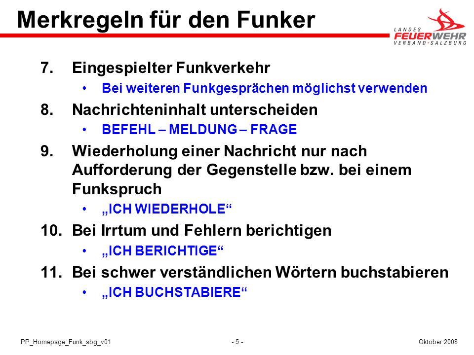 - 5 -Oktober 2008PP_Homepage_Funk_sbg_v01 Merkregeln für den Funker 7.Eingespielter Funkverkehr Bei weiteren Funkgesprächen möglichst verwenden 8.Nach