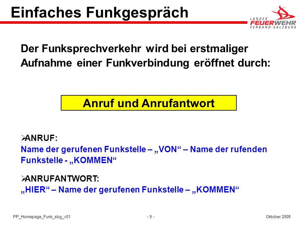 - 9 -Oktober 2008PP_Homepage_Funk_sbg_v01 Einfaches Funkgespräch Der Funksprechverkehr wird bei erstmaliger Aufnahme einer Funkverbindung eröffnet dur