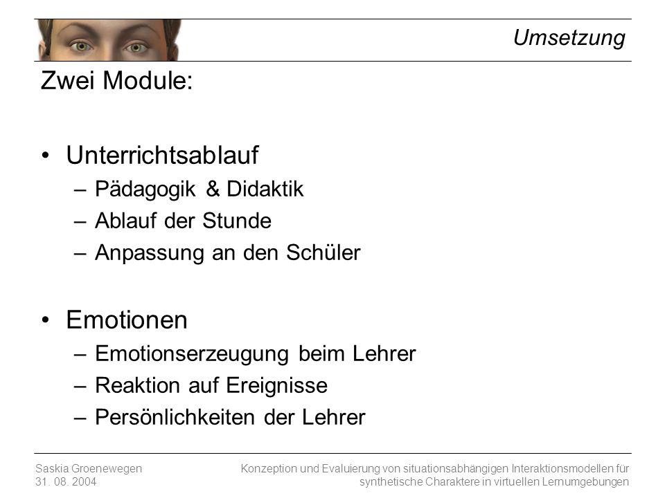 Konzeption und Evaluierung von situationsabhängigen Interaktionsmodellen für synthetische Charaktere in virtuellen Lernumgebungen Saskia Groenewegen 31.