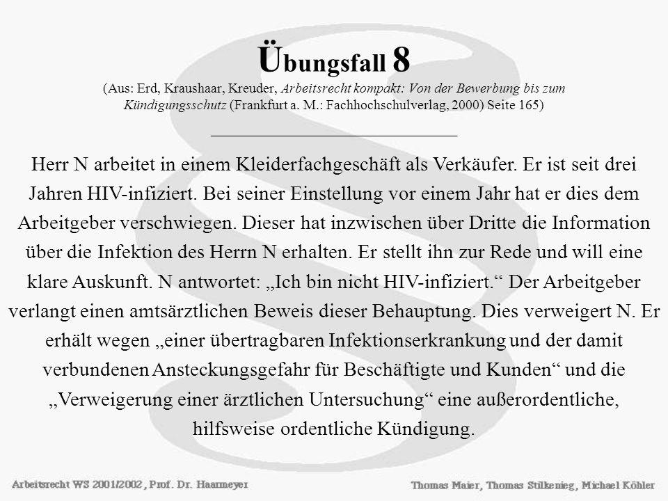Ü bungsfall 8 (Aus: Erd, Kraushaar, Kreuder, Arbeitsrecht kompakt: Von der Bewerbung bis zum Kündigungsschutz (Frankfurt a. M.: Fachhochschulverlag, 2