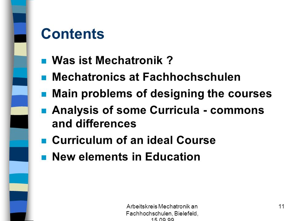 Mechatronics Education in German Universities of Applied Sciences (Fachhochschulen) Harald Loose Fachhochschule Brandenburg International Workshop on Education in Mechatronics, Bochum, 18.-19.3.99 Arbeitskreis Mechatronik an Fachhochschulen