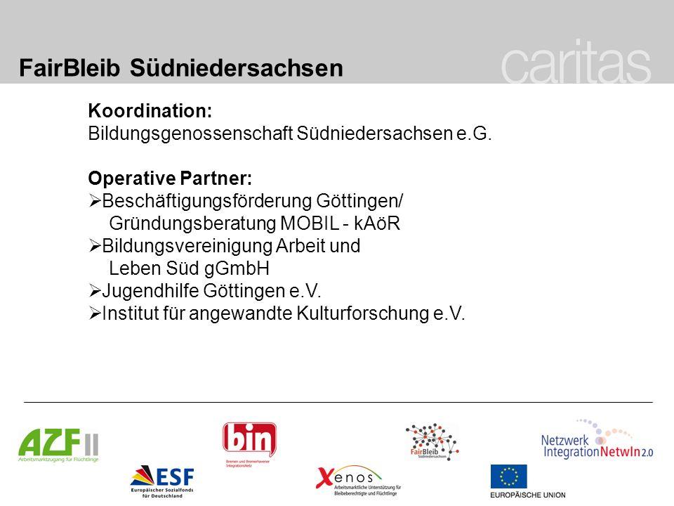 FairBleib Südniedersachsen Koordination: Bildungsgenossenschaft Südniedersachsen e.G. Operative Partner: Beschäftigungsförderung Göttingen/ Gründungsb