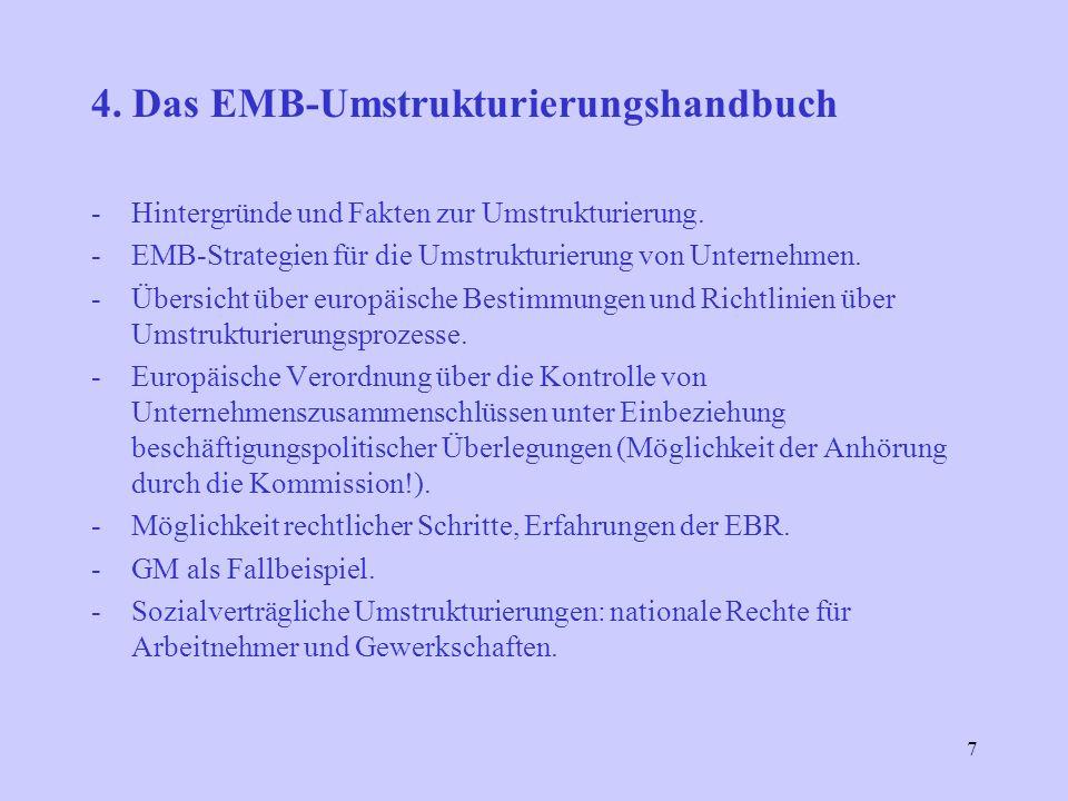 7 4. Das EMB-Umstrukturierungshandbuch -Hintergründe und Fakten zur Umstrukturierung.