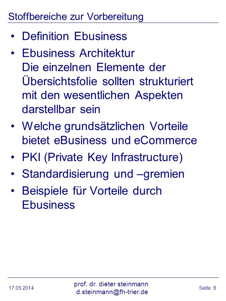 Stoffbereiche zur Vorbereitung Definition Ebusiness Ebusiness Architektur Die einzelnen Elemente der Übersichtsfolie sollten strukturiert mit den wese