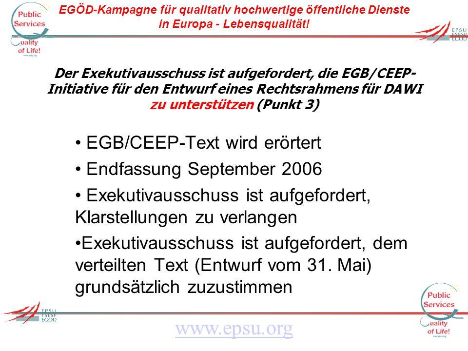 EGÖD-Kampagne für qualitativ hochwertige öffentliche Dienste in Europa - Lebensqualität! www.epsu.org Der Exekutivausschuss ist aufgefordert, die EGB/