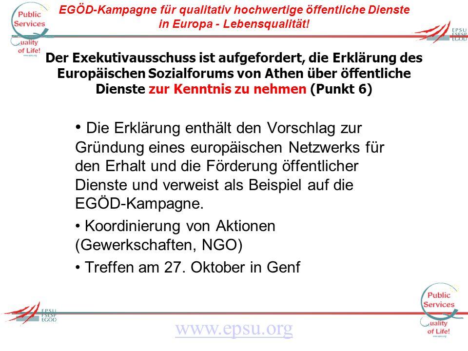 EGÖD-Kampagne für qualitativ hochwertige öffentliche Dienste in Europa - Lebensqualität! www.epsu.org Der Exekutivausschuss ist aufgefordert, die Erkl