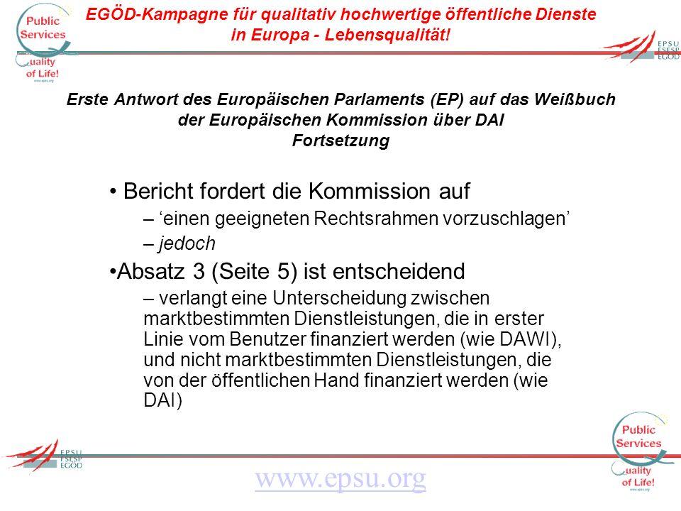 EGÖD-Kampagne für qualitativ hochwertige öffentliche Dienste in Europa - Lebensqualität! www.epsu.org Erste Antwort des Europäischen Parlaments (EP) a