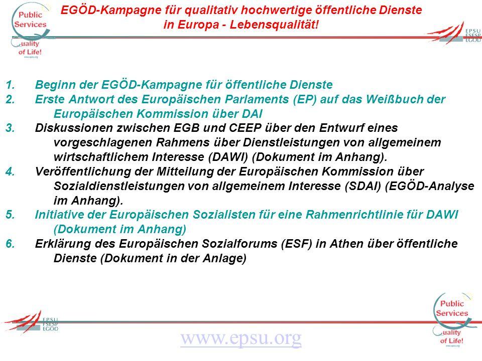 EGÖD-Kampagne für qualitativ hochwertige öffentliche Dienste in Europa - Lebensqualität! www.epsu.org 1. Beginn der EGÖD-Kampagne für öffentliche Dien