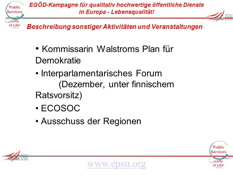 EGÖD-Kampagne für qualitativ hochwertige öffentliche Dienste in Europa - Lebensqualität! www.epsu.org Beschreibung sonstiger Aktivitäten und Veranstal