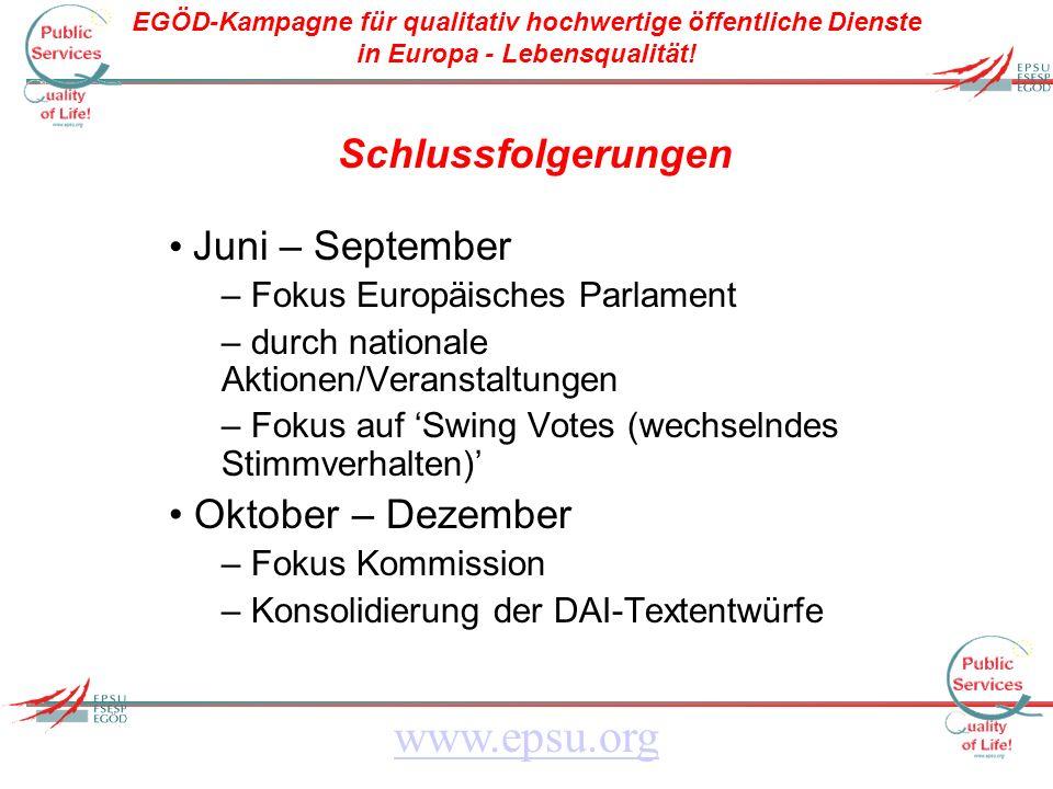 EGÖD-Kampagne für qualitativ hochwertige öffentliche Dienste in Europa - Lebensqualität! www.epsu.org Schlussfolgerungen Juni – September – Fokus Euro