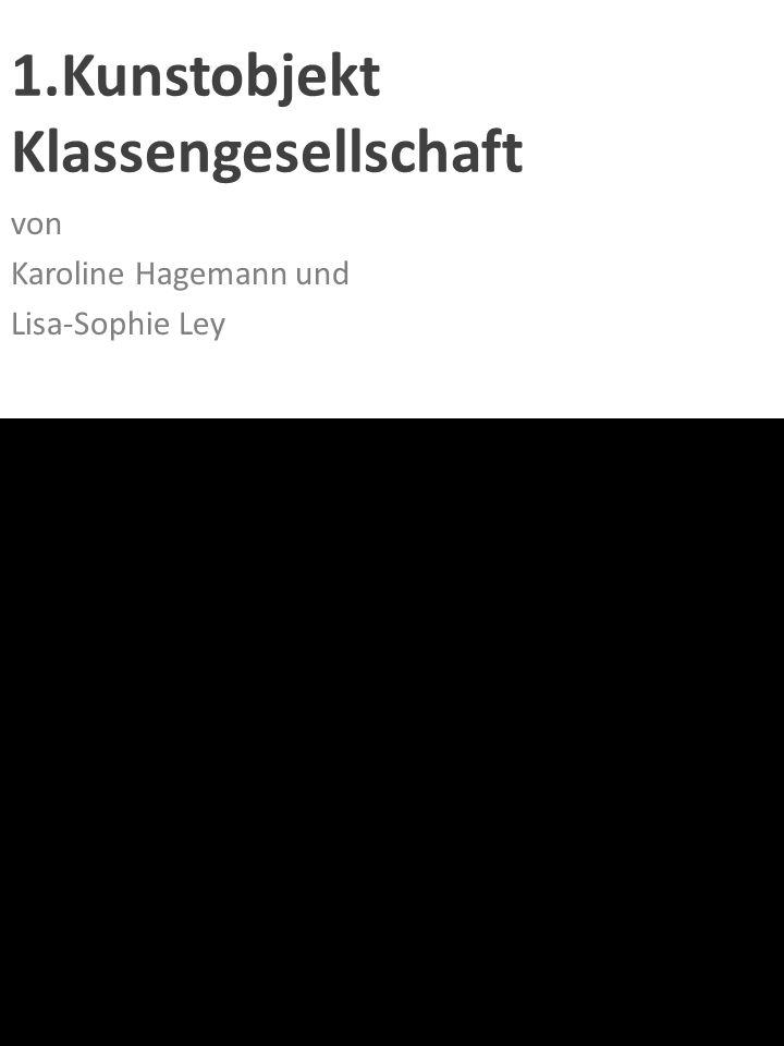 1.Kunstobjekt Klassengesellschaft von Karoline Hagemann und Lisa-Sophie Ley