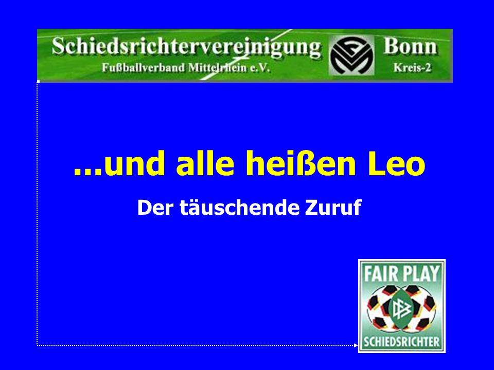...und alle heißen Leo Der täuschende Zuruf